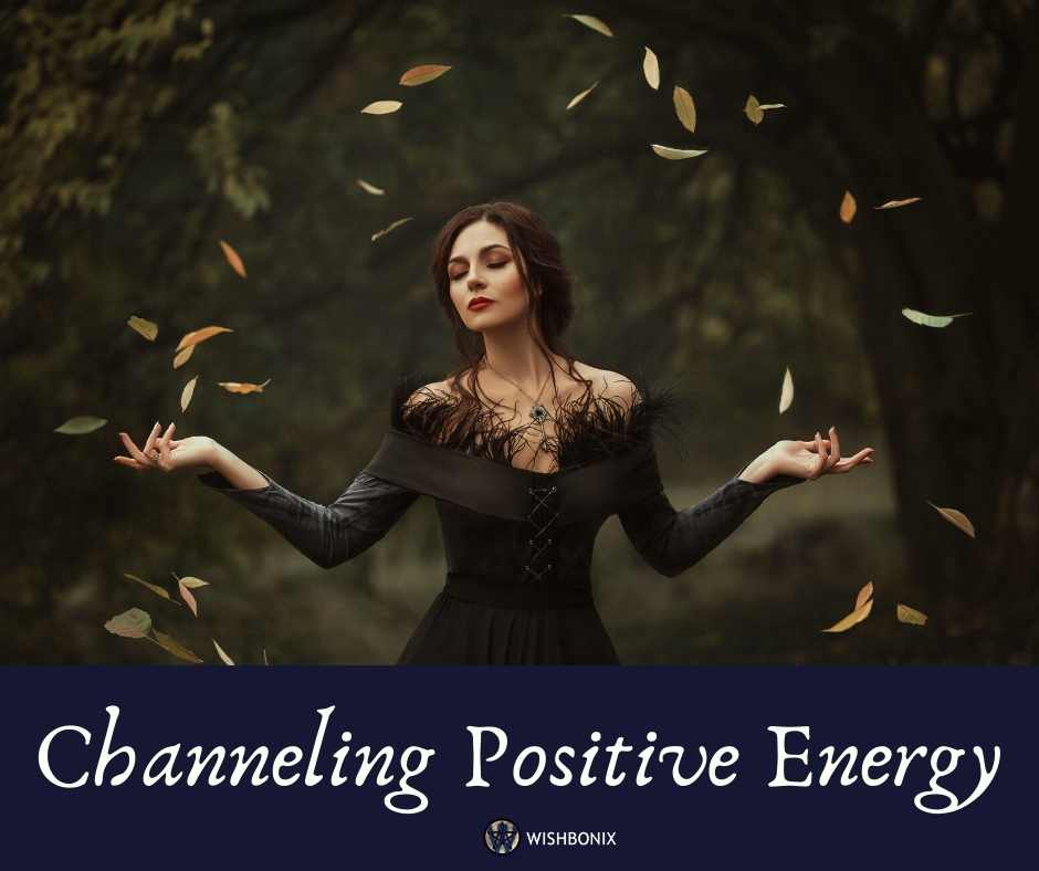 Channeling Positive Energy