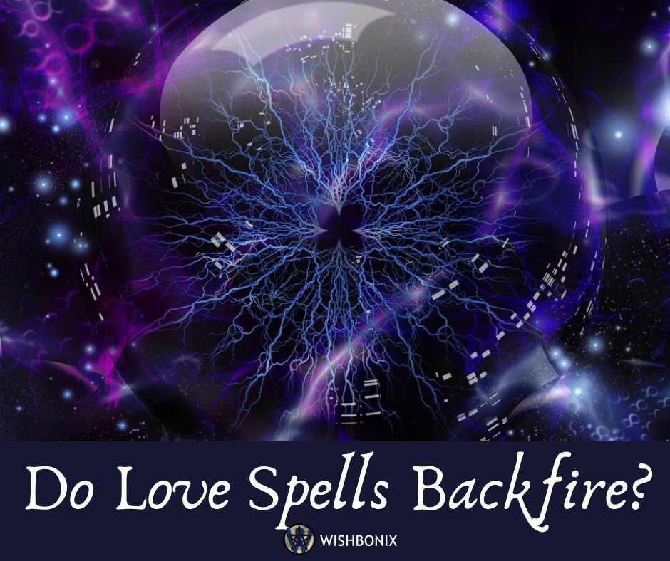 Do Love Spells Backfire?