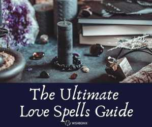 The Ultimate Love Spells Guide