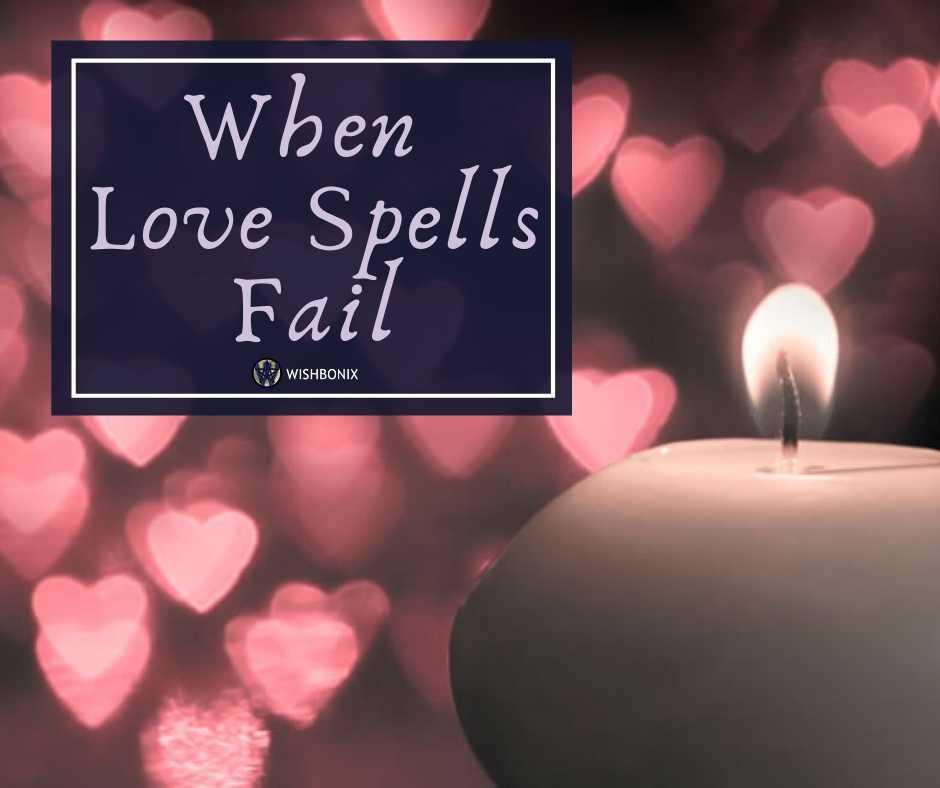 When Love Spells Fail