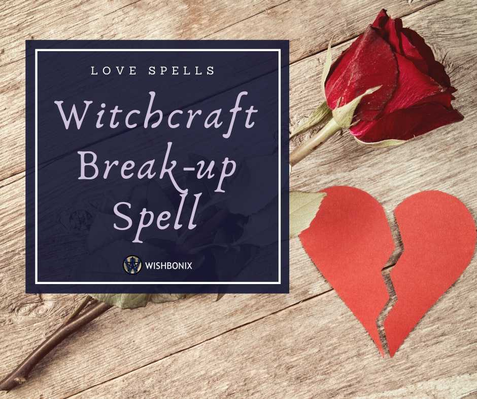 Witchcraft Break-up Spell