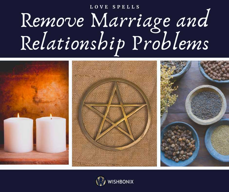 Remove Marriage and Relationship Problems