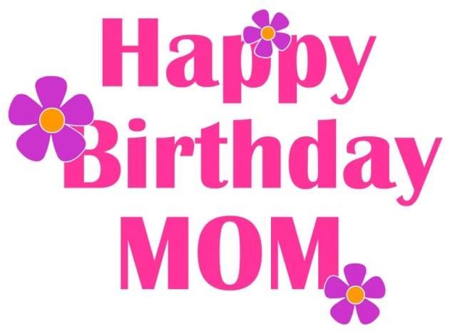 150 Best Happy Birthday Mom Messages Wishlovequotes