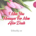 I Miss You Messages For Mom After Death Wishesmsg