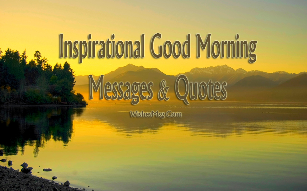 Inspirational Good Morning Messages Wishes Amp Quotes WishesMsg