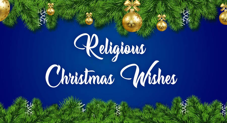 Religious Christmas Wishes and Messages
