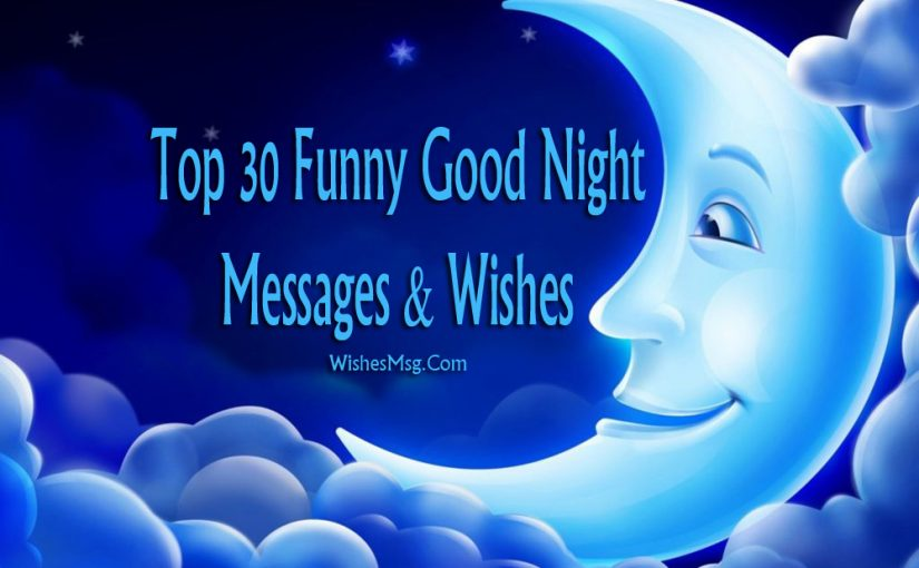30 Funny Good Night Messages And Wishes WishesMsg