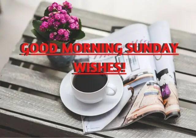 Good Morning Sunday Wishes