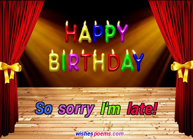 75 Belated Birthday Wishes Wishes Poems
