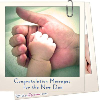 Congratulation Messages For The New Dad WishesQuotes