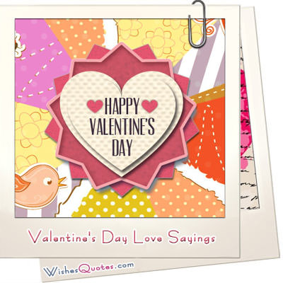 Valentine's Day Love Sayings, Happy Valentine's Day Wishes