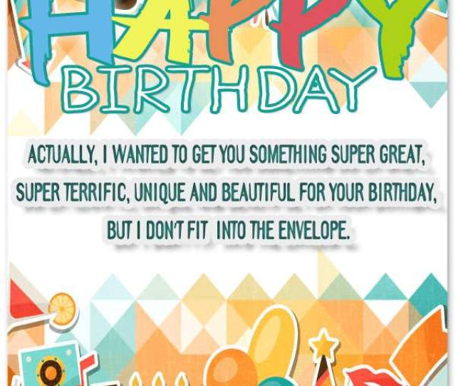 Funny Birthday Messages Funny Birthday Messages Actually I Wanted To Get You Something Super Great Super