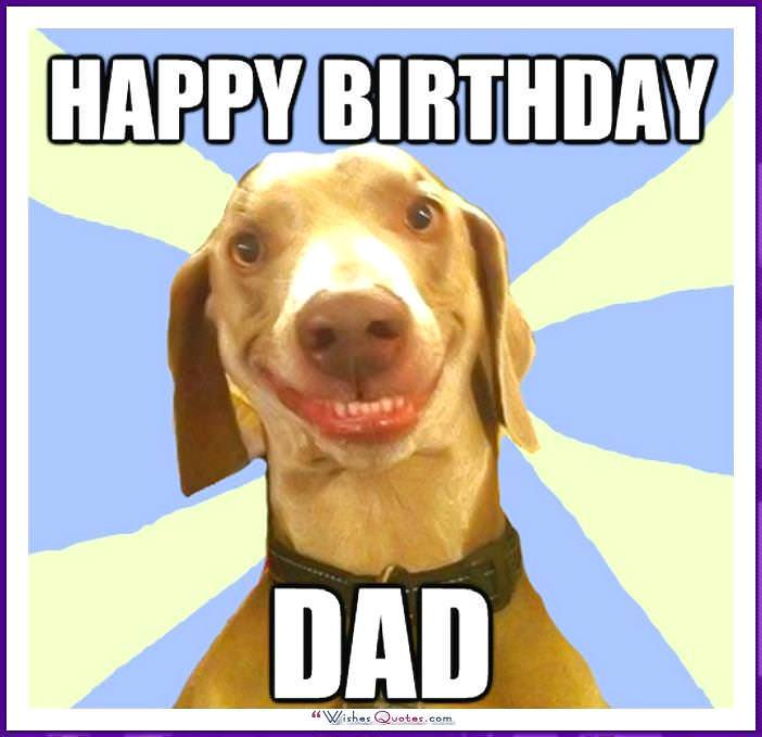 Funny Birthday Memes For Dad Mom Brother Or Sister By WishesQuotes