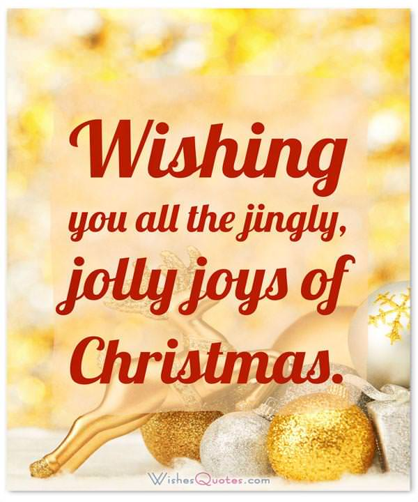 Christmas Wishes: Wishing your family all the jingly, jolly joys of Christmas.