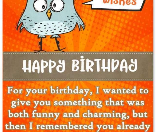 Happy Birthday Funny Birthday Wishes For Friends