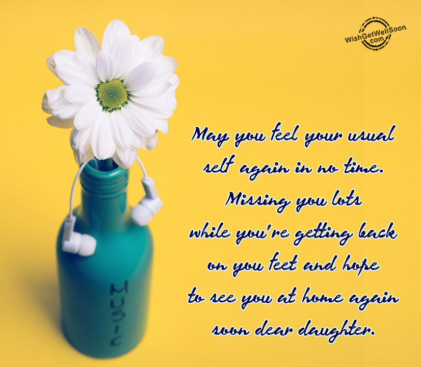 Hope To See You Soon Quotes: Get Well Soon Daughter Quotes