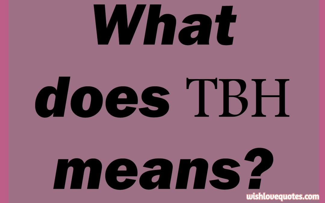 What Does Tbh Mean