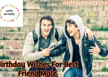 Long Birthday Wishes For Best Friend Male Archives Wish Love Quotes