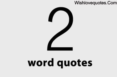 2 Word Quotes