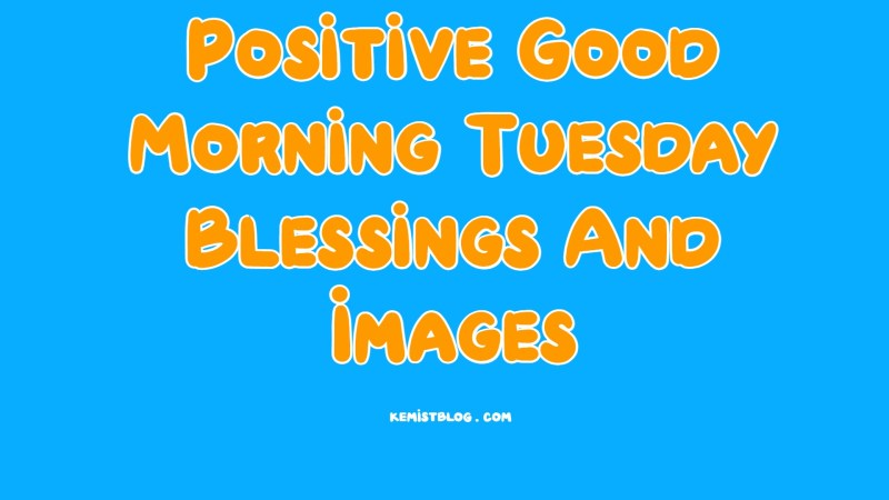 Positive Good Morning Tuesday Blessings