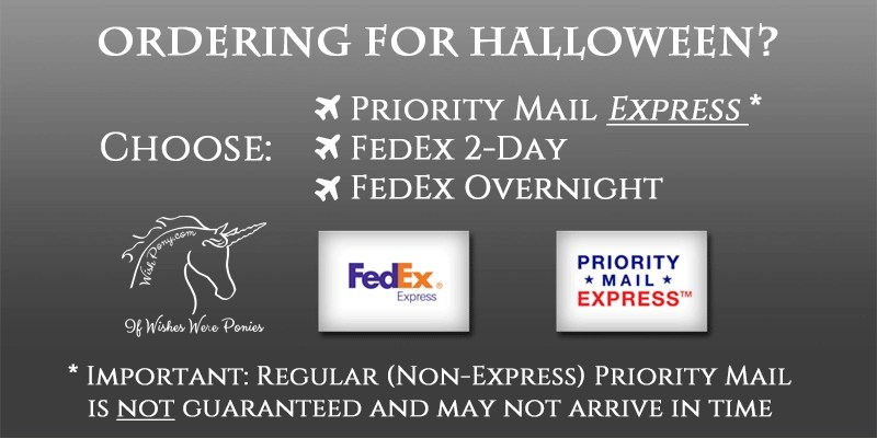 choose express shipping fedex 2 day or overnight for halloween delivery if wishes were ponies. Black Bedroom Furniture Sets. Home Design Ideas