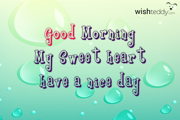 Good Morning My Sweet Love Have A Nice Day
