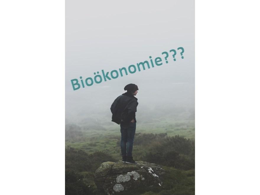 Bioökonomie, was ist das eigentlich?