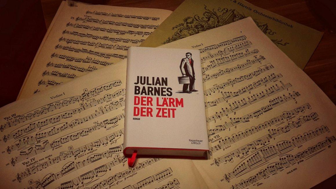 Julian Barnes: Der Lärm der Zeit (2017)