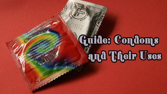 Guide to Condoms and Their Uses