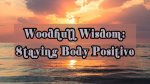 Woodhull Wisdom: Staying Body Positive