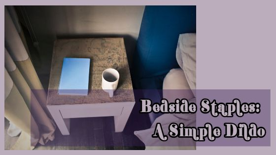 "Banner reading ""Bedside Staple: A Simple Dildo"""