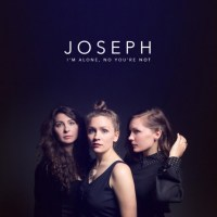 Review: Joseph - I'm Alone, No You're Not.
