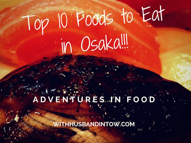 What to Eat in Osaka – Top 10 Osaka Must Eat Foods