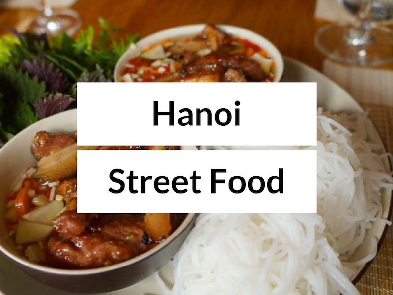 Hanoi Street Food Tour – What to Eat in Hanoi