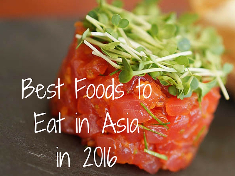 Best Foods to Eat in Asia in 2016