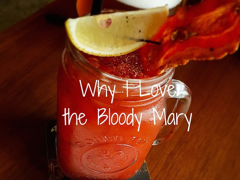 The Bloody Mary – My Newish Obsession