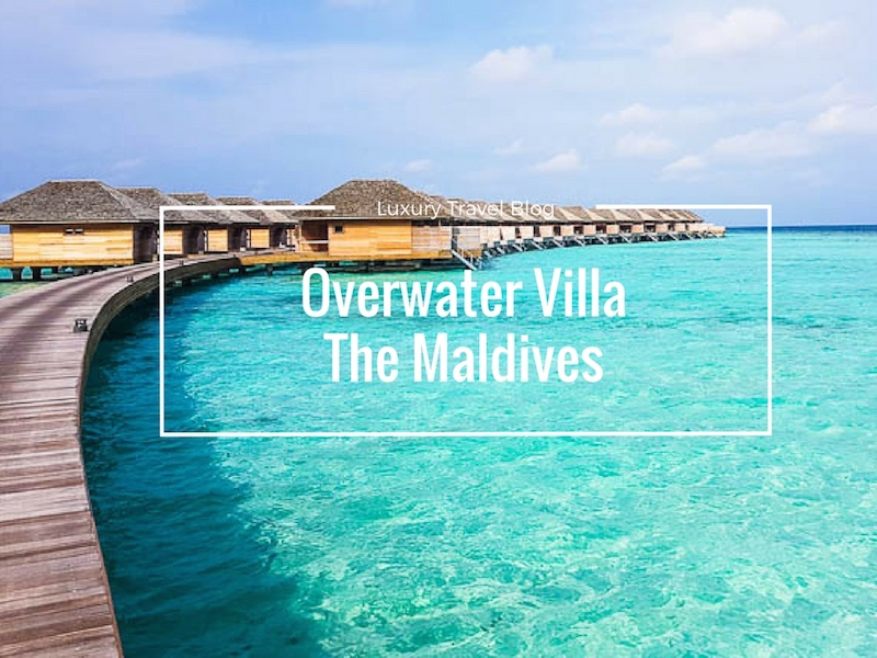 Hurawalhi Maldives- A Luxury Overwater Villa In The Maldives
