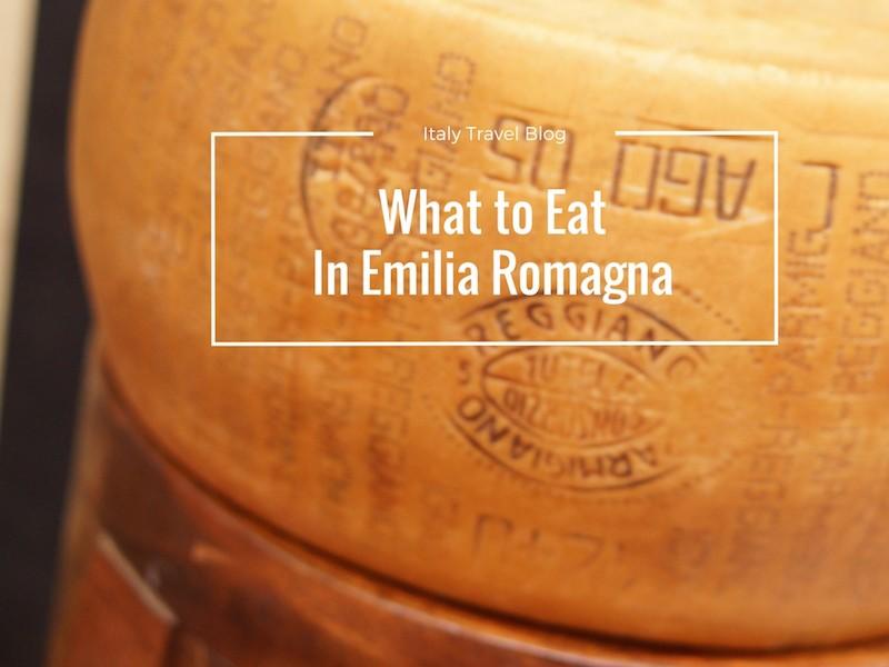What to Eat in Emilia Romagna – The Best Emilia Romagna Food