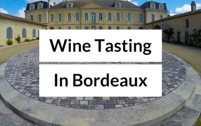 How to Go Wine Tasting in Bordeaux – Bordeaux Wine Tours