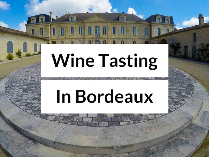 Bordeaux wine tasting - Food and Travel Blog
