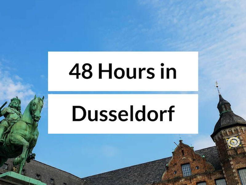 48 Hours in Dusseldorf? Top Things to Do in Dusseldorf