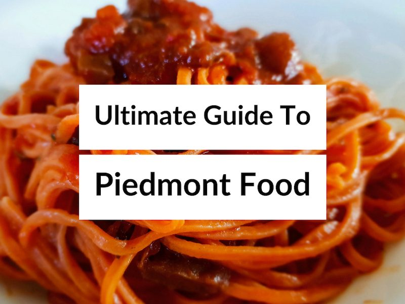 Piedmont Food – Why Food In The Piedmont Region Is So Good