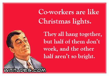 Coworkers Are Like Christmas Lights All Hang Together Half