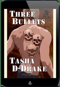 Three Bullets by Tasha D-Drake