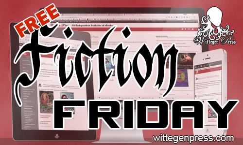 Free Fiction Friday at Wittegen Press