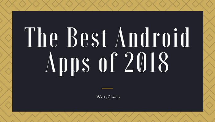 The Best Android Apps of 2018