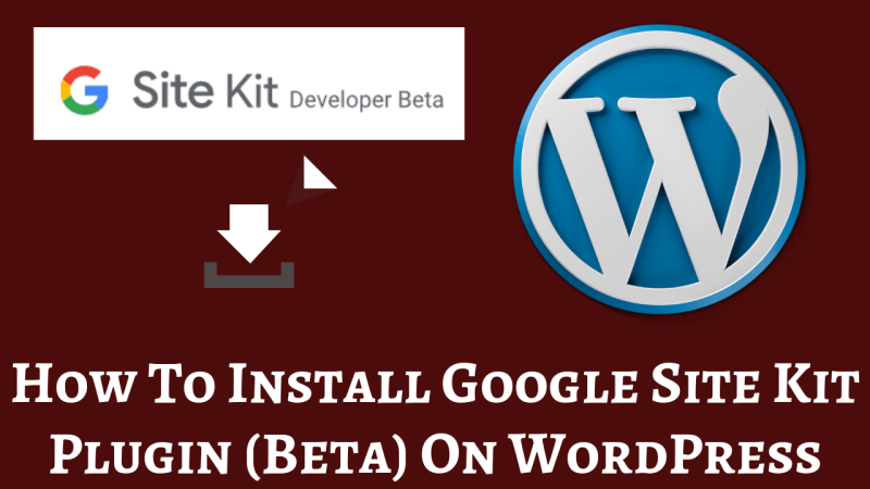 How To Install Google Site Kit Plugin (Beta) On WordPress