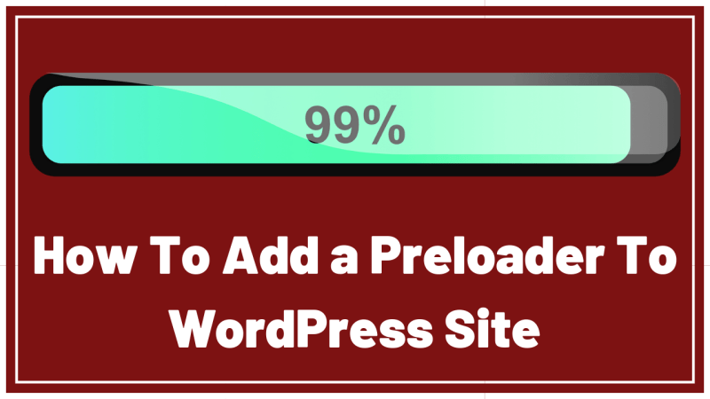 How To Add a Preloader To WordPress Site