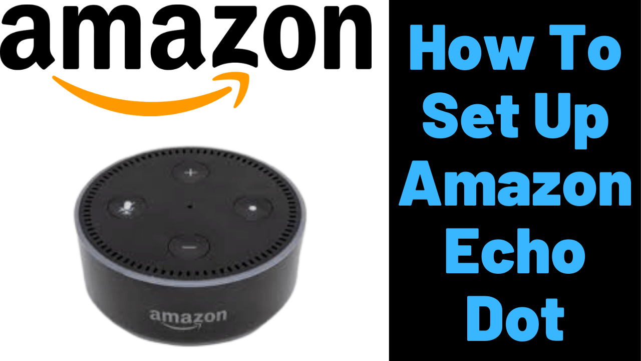 How To Set Up Amazon Echo Dot
