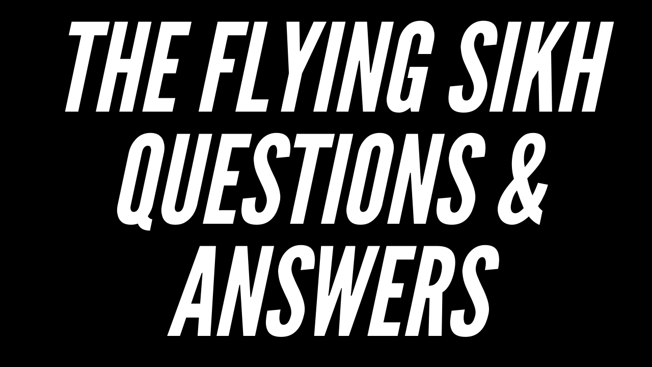 The Flying Sikh Questions & Answers